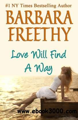 Love Will Find a Way - Barbara Freethy free download