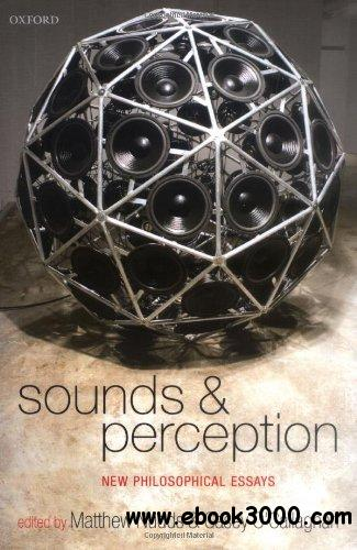 Sounds and Perception: New Philosophical Essays free download