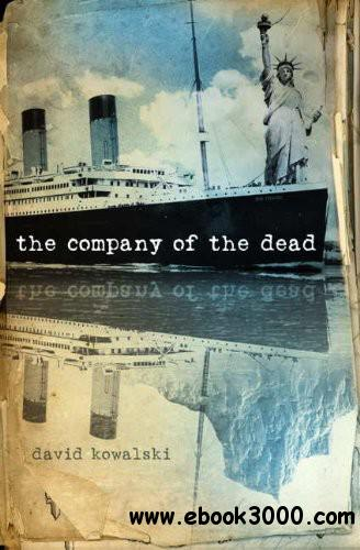 David Kowalski - The Company of the Dead free download