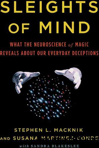 Sleights of Mind: What the Neuroscience of Magic Reveals About Our Everyday Deceptions free download