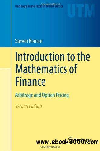 Introduction to the Mathematics of Finance: Arbitrage and Option Pricing free download