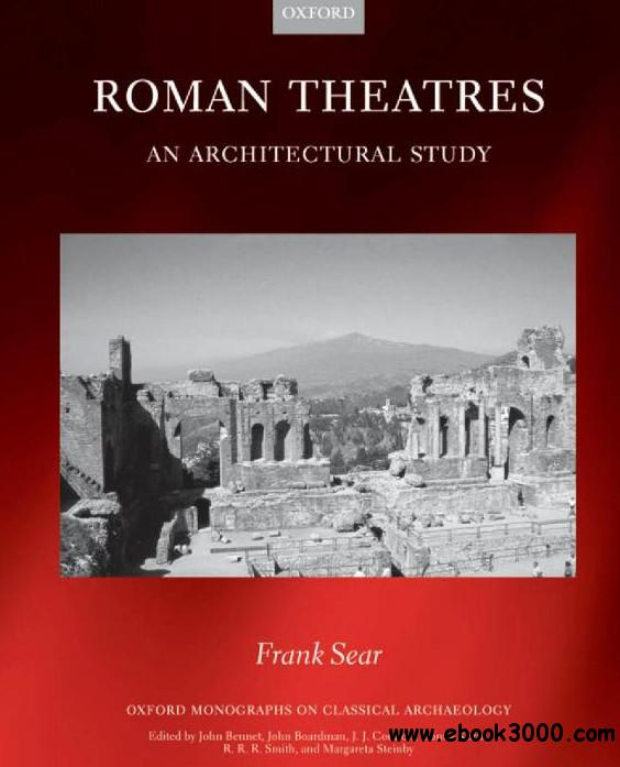 Roman Theatres: An Architectural Study (Oxford Monographs on Classical Archaeology) free download