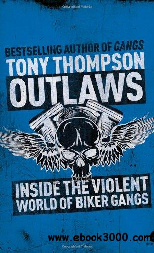 Outlaws: Inside the Violent World of Biker Gangs free download