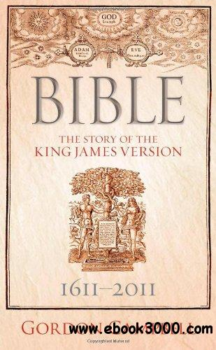 Bible: The Story of the King James Version 1611-2011 free download