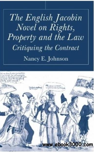 The English Jacobin Novel on Rights, Property and the Law: Critiquing the Contract free download