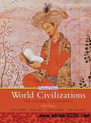 World Civilizations: The Global Experience, 6th Edition free download