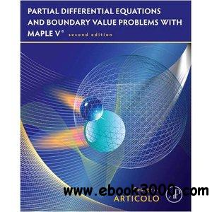 Partial Differential Equations & Boundary Value Problems with Maple, Second Edition free download
