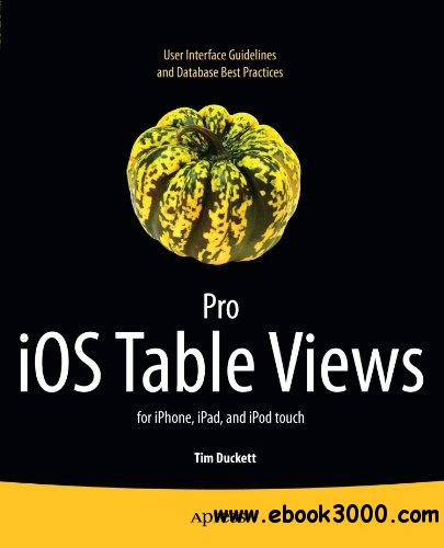 Pro iOS Table Views: for iPhone, iPad, and iPod touch free download