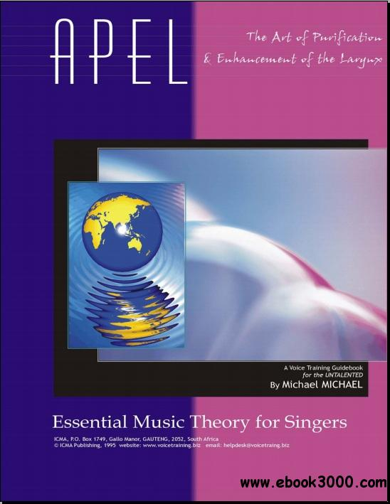 APEL: The Art of Purification and Enunciation of the Larynx - Essential Music Theory for Singers free download