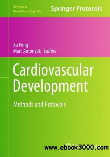 Cardiovascular Development: Methods and Protocols free download