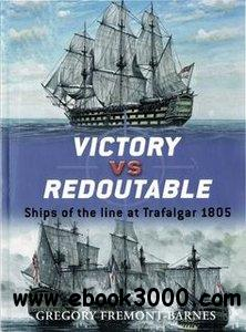 Victory vs Redoutable.Ships of the line at Trafalgar 1805 (Osprey Duel 09) free download