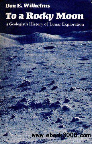 To a Rocky Moon: A Geologist's History of Lunar ...