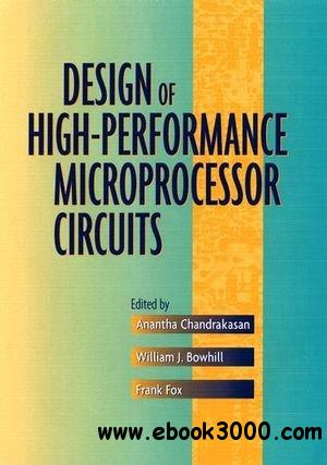 Design of High-Performance Microprocessor Circuits free download