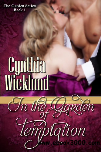 In the Garden of Temptation (The Garden Series Book 1) by Cynthia Wicklund free download