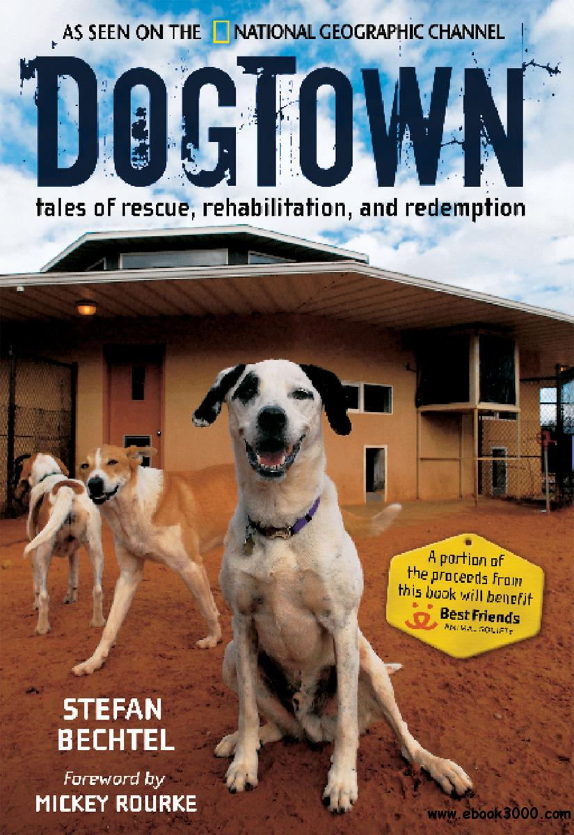 DogTown: Tales of Rescue, Rehabilitation, and Redemption free download