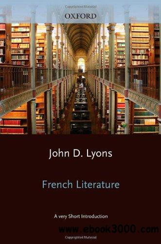 French Literature: A Very Short Introduction free download