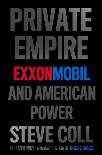 Private Empire: ExxonMobil and American Power free download