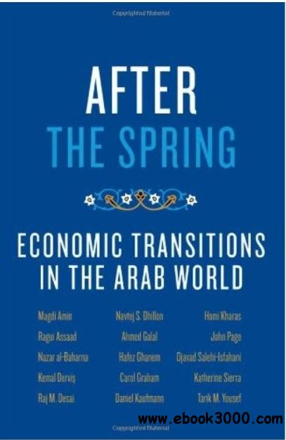 After the Spring: Economic Transitions in the Arab World free download