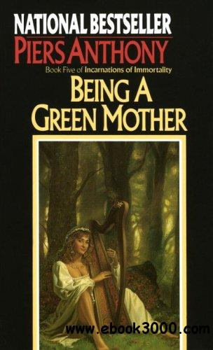 Being a Green Mother (Incarnations of Immortality, Book 5) by Piers Anthony free download