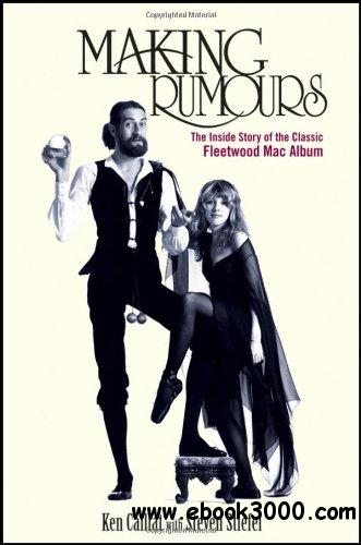 Making Rumours: The Inside Story of the Classic Fleetwood Mac Album free download