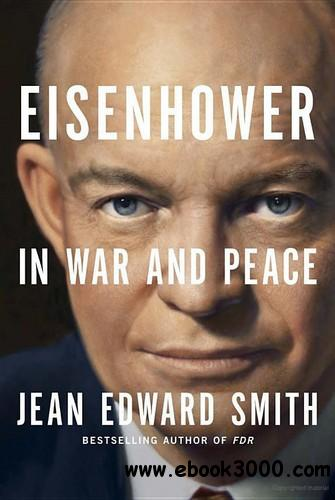 Eisenhower in War and Peace free download