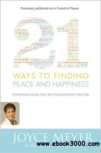 21 Ways to Finding Peace and Happiness: Overcoming Anxiety, Fear, and Discontentment Every Day free download