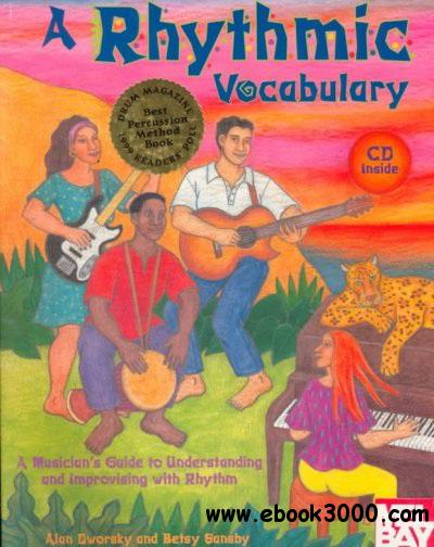 A Rhythmic Vocabulary: A Musician's Guide To Understanding & Improvising With Rhythm free download
