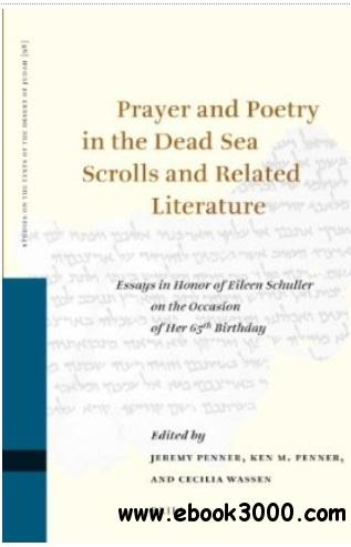 Prayer and Poetry in the Dead Sea Scrolls and Related Literature free download
