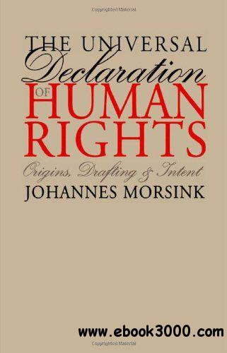 The Universal Declaration of Human Rights: Origins, Drafting, and Intent free download