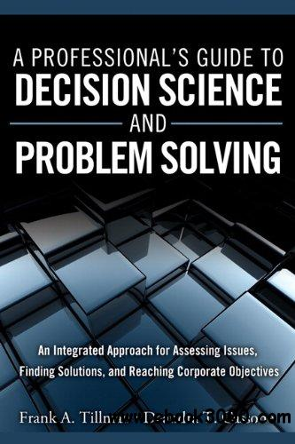 A Professional's Guide to Decision Science and Problem Solving free download