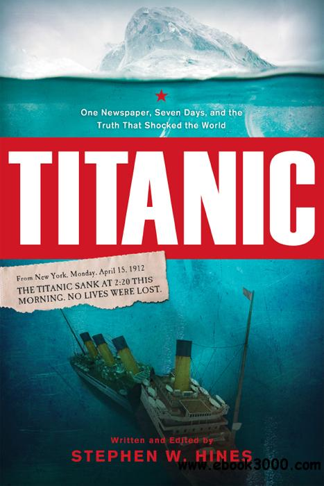 Titanic: One Newspaper, Seven Days, and the Truth That Shocked the World free download