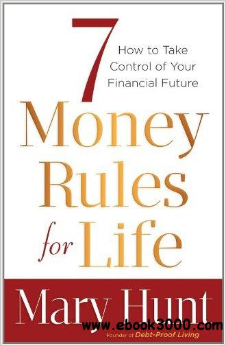 7 Money Rules for Life?: How to Take Control of Your Financial Future free download