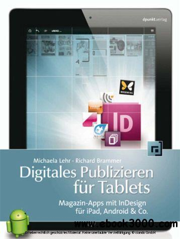 Digitales Publizieren fur Tablets: Magazin-Apps mit InDesign fur iPad, Android & Co. free download
