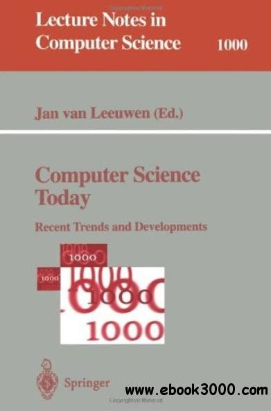 Computer Science Today: Recent Trends and Developments free download