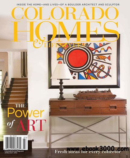 Colorado Homes & Lifestyles Magazine June/July 2012 free download