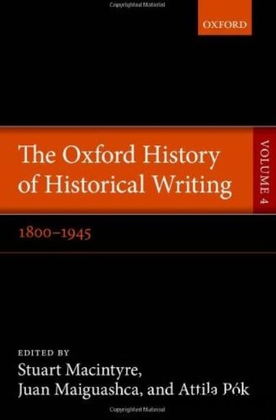 The Oxford History of Historical Writing: Volume 4: 1800-1945 free download