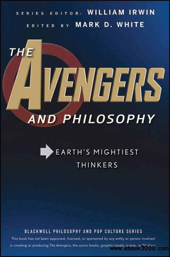 The Avengers and Philosophy: Earth's Mightiest Thinkers free download