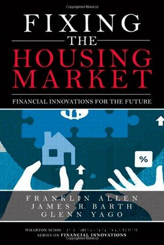 Fixing the Housing Market: Financial Innovations for the Future free download