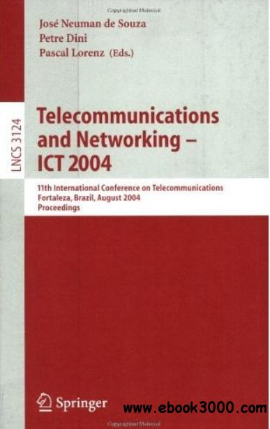 Telecommunications and Networking - ICT 2004 free download