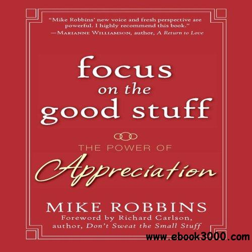 Focus on the Good Stuff free download