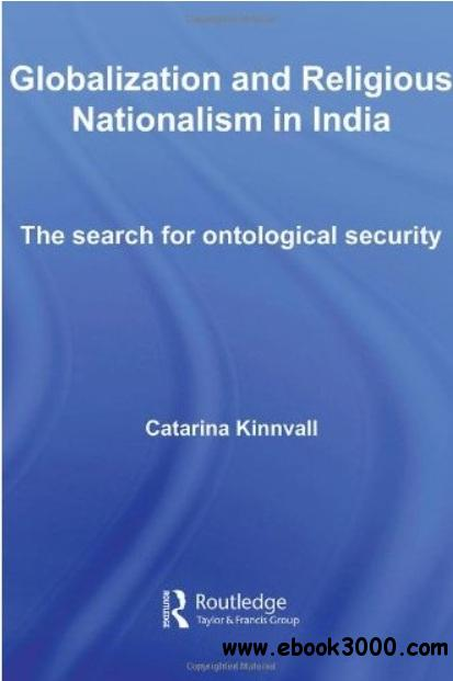 Globalization and Religious Nationalism in India: The Search for Ontological Security free download
