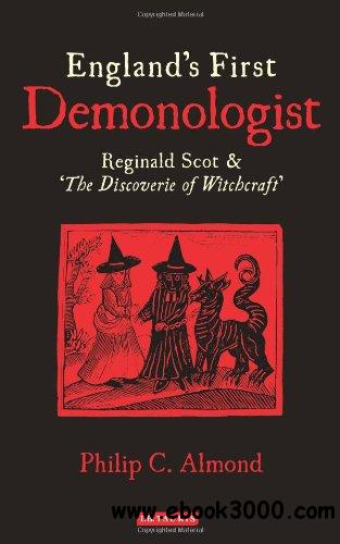 England's First Demonologist: Reginald Scot and 'The Discoverie of Witchcraft' free download