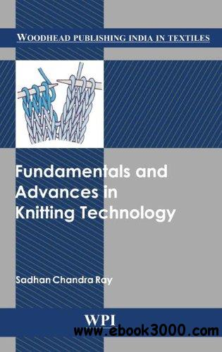Fundamentals and Advances in Knitting Technology free download