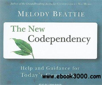 The New Codependency: Help and Guidance for Today's Generation (Audiobook) free download