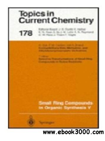 Small Ring Compounds in Organic Synthesis V free download
