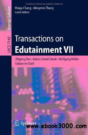 Transactions on Edutainment VII (Lecture Notes in Computer Science / Transactions on Edutainment) free download