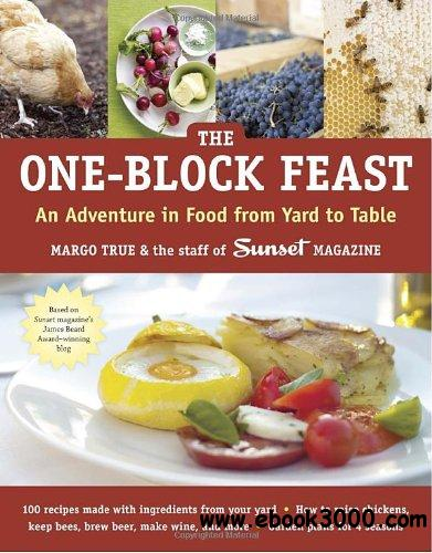 The One-Block Feast: An Adventure in Food from Yard to Table free download