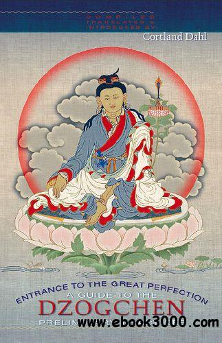Entrance to the Great Perfection: A Guide to the Dzogchen Preliminary Practices free download