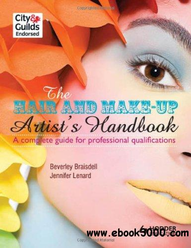The Hair and Make-Up Artist's Handbook: A Complete Guide to Professional Qualifications free download