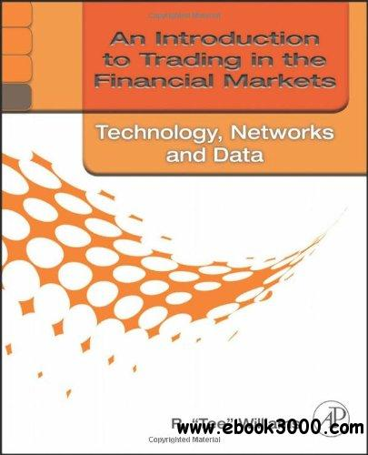An Introduction to Trading in the Financial Markets: Technology: Systems, Data, and Networks free download